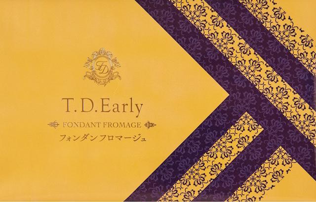 T.D.Earlyフォンダンフロマージュ